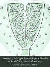 Nouveaux mélanges d'archéologie, d'histoire et de littérature sur le Moyen Age: Volume3