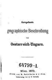 Kurzgefasste geographische Beschreibung von Oesterreich-Ungarn