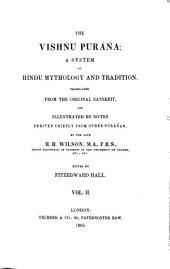Works: ¬Vol. ¬7 : ¬The Vishṅu Purāṅa: a system of Hindu mythology and tradition ; 2, Volume 7