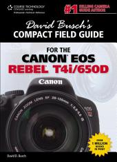 David Busch's Compact Field Guide for the Canon EOS Rebel T4i/650D: Part 90