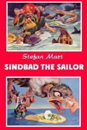 Sindbad the Sailor (Illustrated): hero of The Thousand and One Nights who recounts his adventures on seven voyages