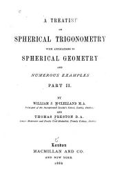 A Treatise on Spherical Trigonometry: With Applications to Spherical Geometry and Numerous Examples, Part 2