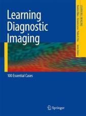 Learning Diagnostic Imaging: 100 Essential Cases