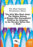 The Most Intimate Revelations about the Girls Who Went Away