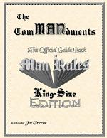 The ComMANdments; The Official Guide Book to Man Rules, King-Size Edition