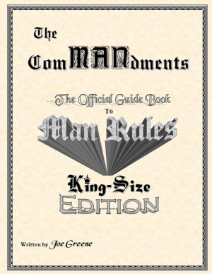 The ComMANdments  The Official Guide Book to Man Rules  King Size Edition PDF