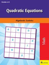 Quadratic Equations: Algebraic Sudoku