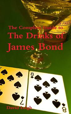 The Complete Guide to the Drinks of James Bond PDF