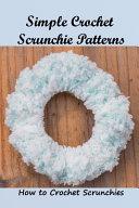 Simple Crochet Scrunchie Patterns