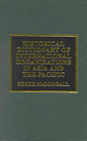 Historical Dictionary of International Organizations in Asia and the Pacific PDF