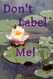 Don't Label Me!: Lefthand Adventures Book 5