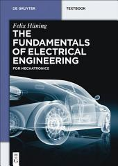The Fundamentals of Electrical Engineering: for Mechatronics