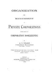 Organization and Management of Private Corporations: With Notes on Corporation Bookkeeping