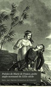 Poésies de Marie de France, poète anglo-normand du XIIIe siècle: ou, Recueil de lais, fables et autres productions de cette femme célèbre, Volume1