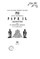Sanctissimi Domini Nostri Pii Divina Providentia Papae 9. allocutio habita in concistorio secreto die 19. decembris 1853