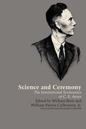 Science and Ceremony: The Institutional Economics of C. E. Ayres