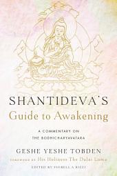 Shantideva's Guide to Awakening: A Commentary on the Bodhicharyavatara