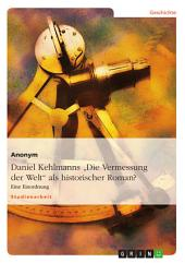 """Daniel Kehlmanns """"Die Vermessung der Welt"""" als historischer Roman?: Eine Einordnung"""
