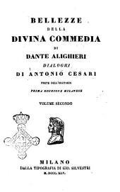 Bellezze della Divina Commedia di Dante Alighieri dialoghi di Antonio Cesari: Volume 2