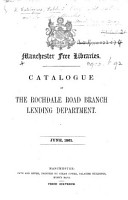 Manchester Free Libraries  Catalogue of the Rochdale Read Branch Lending Department  June  1861   Edited by R  W  Smiles   PDF