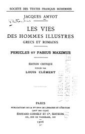 Les vies des hommes illustres grecs et romains: Pericles et Fabius Maximus, Volume1