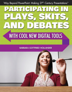 Participating in Plays  Skits  and Debates with Cool New Digital Tools