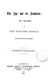 The age and its architects, ten chapters on the English people