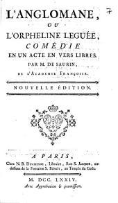 L'anglomane ou l'orpheline léguée: comédie en un acte et en vers libres