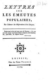 Lettres sur les émeutes populaires, Par l'Auteur des Observations d'un Citoyen (D'Albon)...