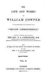 """The Life and Works of William Cowper: Now First Completed by the Introduction of His """"Private Correspondence."""", Volume 2"""