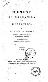 Elementi di meccanica e d'idraulica di Giuseppe Venturoli professore di matematica applicata nella Universita di Bologna... Vol. 1. [-2.]: Elementi di idraulica, Volume 2