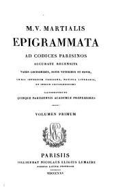M. V. Martialis Epigrammata: Volume 1