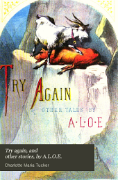 Try again, and other stories, by A.L.O.E.