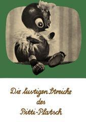 Die lustigen Streiche des Pitti-Platsch: Ein musikalisches Bilderbuch