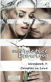 Practice Drawing - Workbook 7: Couples in Love
