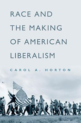 Race and the Making of American Liberalism PDF