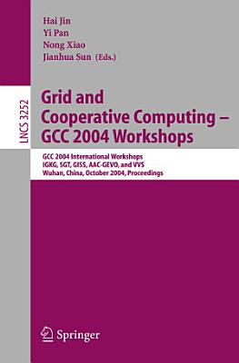 Grid and Cooperative Computing   GCC 2004 Workshops PDF