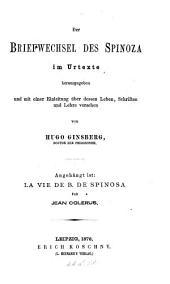 Der briefwechsel des Spinoza im urtexte hrsg. und mit einer einleitung über dessen leben: Band 2