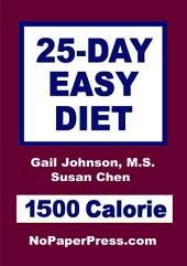 25-Day Easy Diet - 1500 Calorie