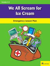 We All Scream for Ice Cream: Emergency Lesson Plan