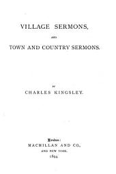 Collected Works of Charles Kingsley: Village sermons, and Town and country sermons