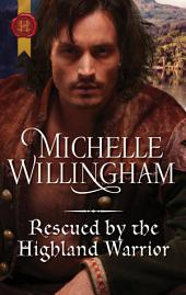 Rescued by the Highland Warrior: A Thrilling Adventure of Highland Passion