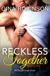 Reckless Together: A Contemporary New Adult Romance