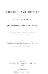 Prophecy and History in Relation to the Messiah: The Warburton Lectures for 1880-1884 with Two Appendices ....