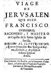 Viage de Jerusalen, que hizo Francisco Guerrero..