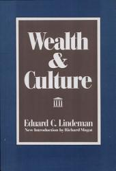 Wealth and Culture: A Study of One Hundred Foundations and Community Trusts and Their Operations During the Decade 1921-1930