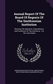 Annual Report of the Board of Regents of the Smithsonian Institution: Showing the Operations, Expenditures, and Condition of the Institution for the Year Ending June 30, 1916 (Classic Reprint)