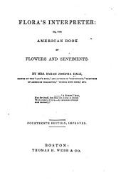 Flora's Interpreter: Or, The American Book of Flowers and Sentiments