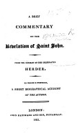 A Brief Commentary on the Revelation of Saint John  From the German of the Celebrated Herder  To which is Prefixed  a Short Biographical Account of the Author   With the Text   PDF