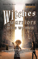 Witches  Warriors  and Wise Women